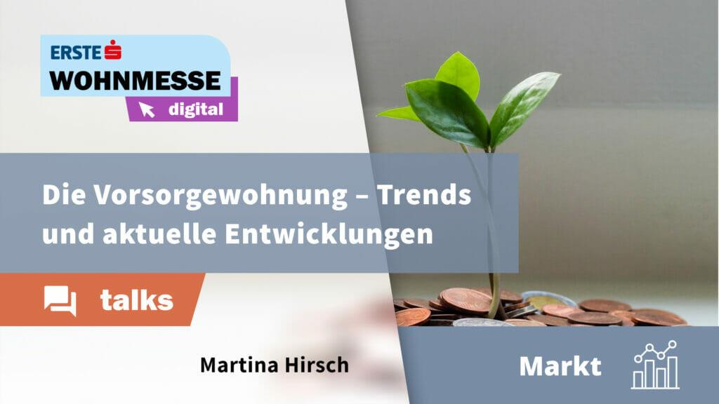 Die Vorsorgewohnung – Trends und aktuelle Entwicklungen | Martina Hirsch