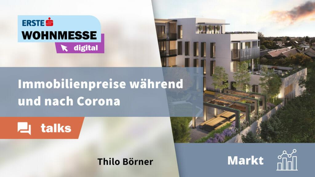 Immobilienpreise während und nach Corona | Thilo Börner