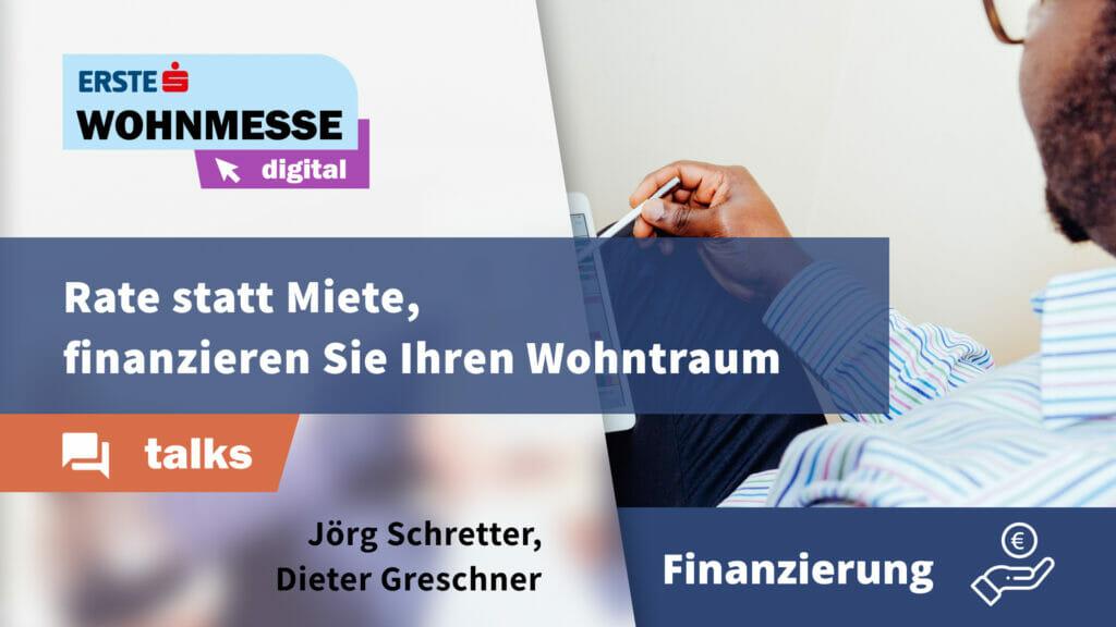 Rate statt Miete, finanzieren Sie Ihren Wohntraum | Jörg Schretter und Dieter Greschner