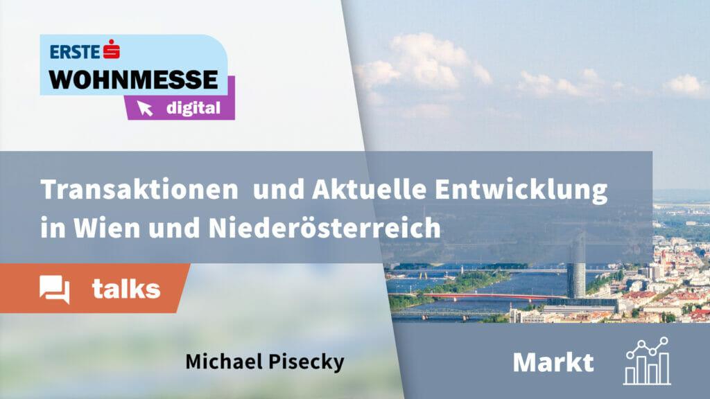 Transaktionen und aktuelle Entwicklung in Wien und Niederösterreich | Michael Pisecky
